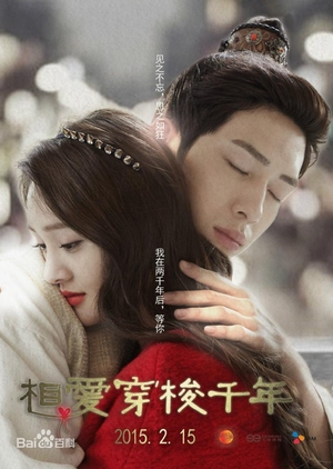 image of drama Love Weaves Through A Millennium - In Love Through Thousands of Years 2015 [CDRAMA]